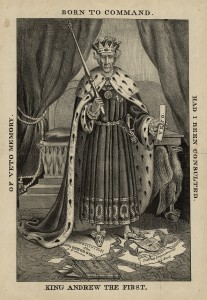 "Fears of a ""kingly"" president may be more justified now than during the rule of Andrew Jackson. (Library of Congress Prints and Photographs Division [LC-USZ62-1562])"
